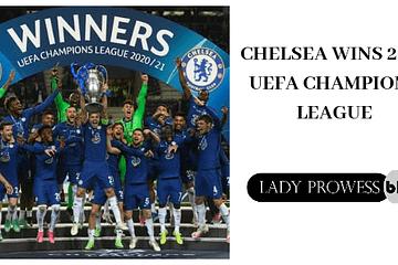 Chelsea wins 2021 UEFA CHAMPIONS LEAGUE