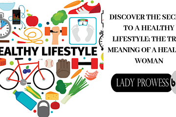 Secret to a healthy Life; true meaning of a healthy woman